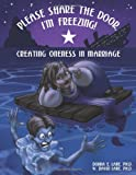 Please Share the Door, I'm Freezing! Creating Oneness in Marriage, Donna E. Lane and W. David Lane, 1483927806