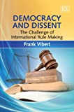 img - for Democracy and Dissent: The Challenge of International Rule Making book / textbook / text book