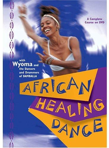 Wyoma - African Healing Dance by Sounds True