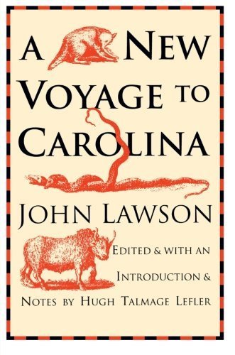 A New Voyage to Carolina by John Lawson (1984-09-28)