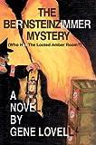The Bernsteinzimmer Mystery, Gene Lovell, 0595675050