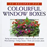 50 Recipes for Colorful Window Boxes, Richard Bird, 0706374924