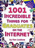 img - for 1001 Incredible Things for Graduates on the Internet book / textbook / text book
