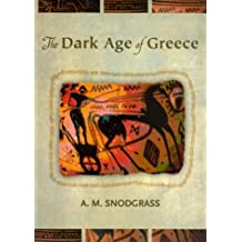The Dark Age of Greece: An Archeological Survey of the Eleventh to the Eighth Centuries B.C.