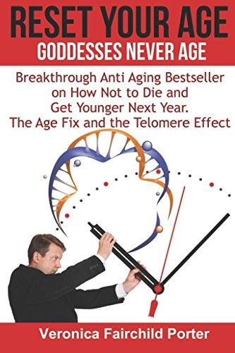 51Z5Jtq3twL - Reset Your Age. Goddesses Never Die. The Age Fix and The Telomere Effect.: Breakthrough Anti Aging Bestseller on How Not to Die and get Younger Next Year (Anti aging Breakthrough)