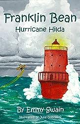 Franklin Bean Hurricane Hilda (Franklin Bean Superhero Series Book 4)