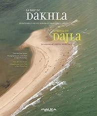 La Baie de Dakhla : Itinérance enchantée entre mer et désert par Leïla Slimani