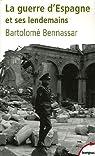 La Guerre d'Espagne : Et ses lendemains par Bennassar