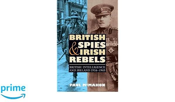British spies and irish rebels british intelligence and ireland british spies and irish rebels british intelligence and ireland 1916 1945 history of british intelligence paul mcmahon 9781843836568 amazon fandeluxe Images