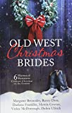 img - for Old West Christmas Brides: 6 Historical Romances Celebrate Christmas on the Frontier book / textbook / text book