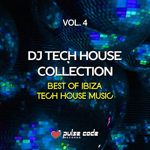 DJ Tech House Collection, Vol. 4 (Best of Ibiza Tech House Music)