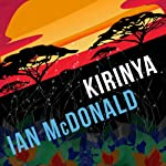 Kirinya: Chaga, Book 2 | Ian McDonald