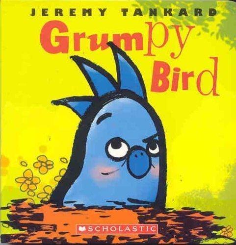 Grumpy Bird by Jeremy Tankard (Oct 1 2008)
