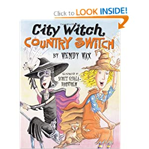 City Witch, Country Switch Wendy Wax and Scott Gibala-Broxholm