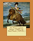 The Prince and the Pauper  (1882)  by:  Mark Twain ( NOVEL )
