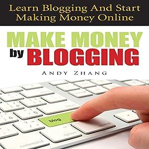 Make Money by Blogging Audiobook