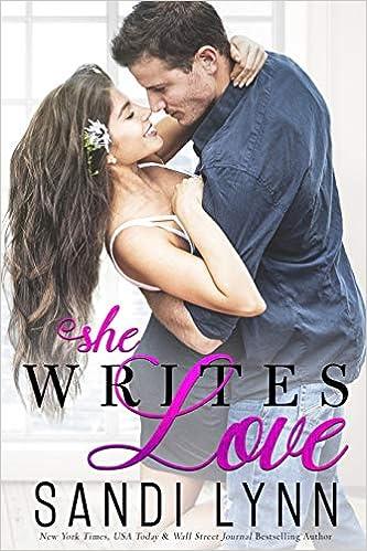 Amazon Fr She Writes Love Sandi Lynn Livres