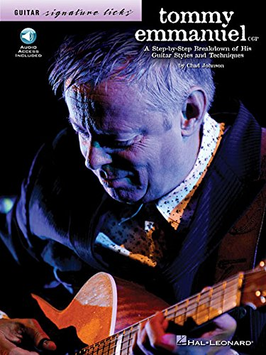 Tommy Emmanuel: A Step-by-Step Breakdown of His Guitar Styles & Techniques (Guitar Signature Licks) pdf