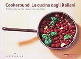 img - for Cookaround. La cucina degli italiani. Ricette pensate, cucinate e gustate nelle case d'Italia book / textbook / text book