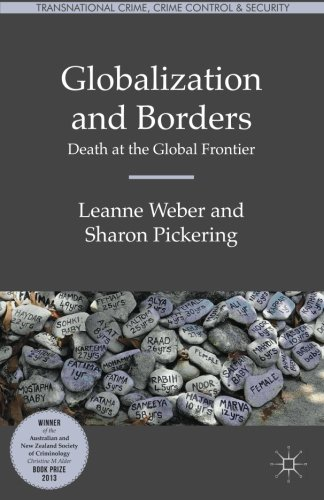 Globalization and Borders: Death at the Global Frontier (Transnational Crime, Crime Control and Security)
