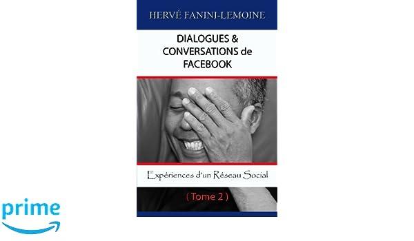 Dialogues & Conversations de Facebook - Tome 2: Expériences ...