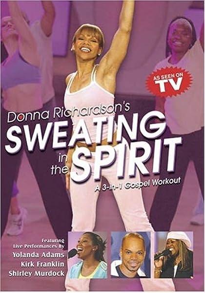 Amazon Com Sweating In The Spirit 3 In 1 Gospel Donna Richarson Movies Tv