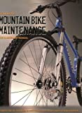 Mountain Bike Maintenance: The Illustrated Manual
