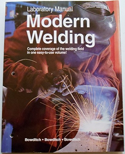 Laboratory Manual for Modern Welding by Andrew D. Althouse (2004-01-01)