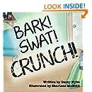 Bark, Swat, Crunch