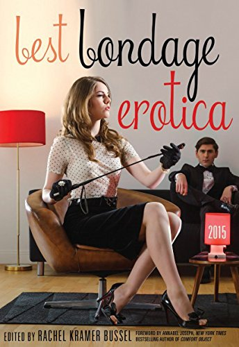 Best Bondage Erotica 2015 (The Best Erotic Fiction)