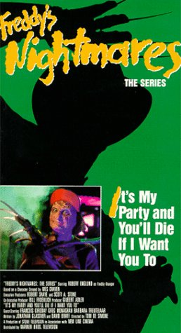 Freddy's Nightmares, It's My Party and You'll Die if I Want You To [VHS] by FREDDY'S NIGHTMARES ITS MY PARTY AND YOU'LL DIE IF I WANT YOU TO