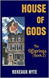 HOUSE OF GODS: THE OFFSPRINGS (Book 2)