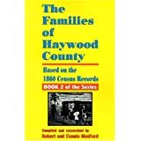 The Families of Haywood County, North Carolina: Based on the 1860 Census Records