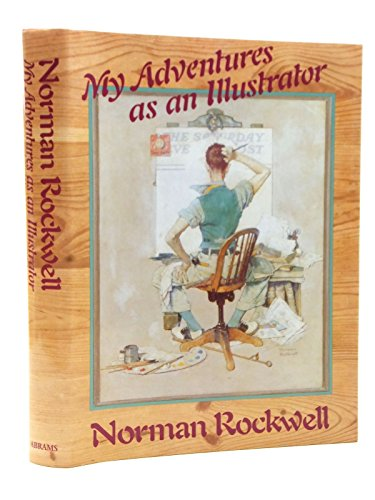 Norman Rockwell Illustrator - Norman Rockwell: My Adventures As an Illustrator