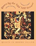 img - for Down by the Old Mill Stream: Quilts in Rhode Island book / textbook / text book