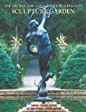 The Archer and Anna Huntington Sculpture Garden