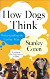 How Dogs Think, Stanley Coren, 0743222326