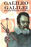Galileo Galilei and the Science of Motion, William J. Boerst, 1931798001