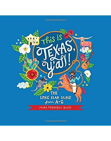 This is Texas, YAll!: The Lone Star State from A to