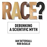 Race?: Debunking a Scientific Myth: Texas A&M University Anthropology Series | Ian Tattersall,Rob DeSalle
