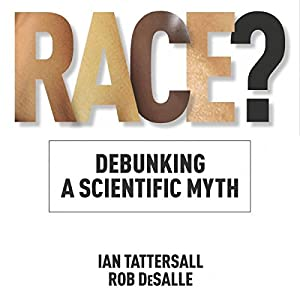 Race?: Debunking a Scientific Myth Audiobook