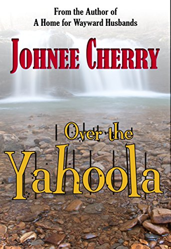 Brand new Kindle Daily Deals featuring overnight price cuts on bestsellers! Spotlight bargain book: Johnee Cherry's Over the Yahoola – Now 99 cents!