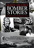 8th air force - Eighth Air Force Bomber Stories: Eye-Witness Accounts from American Airmen and British Civilians of the Perils of War