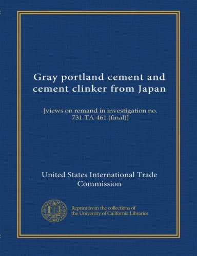 (Gray portland cement and cement clinker from Japan: [views on remand in investigation no. 731-TA-461 (final)])