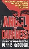 Angel of Darkness: The True Story of Randy Kraft and the Most HeinousMurder Spree