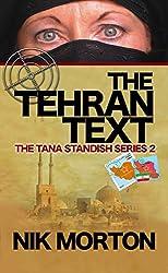 The Tehran Text: #2 The Tana Standish Spy Series