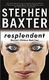 Resplendent: Destiny's Children Book Four (GOLLANCZ S.F.)
