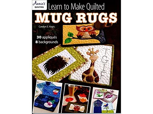 Annies ANN141392 Learn To Make Quiltedmugrugsbk Annie's Learn To Make Quilted Mug Rugs BK by Annies