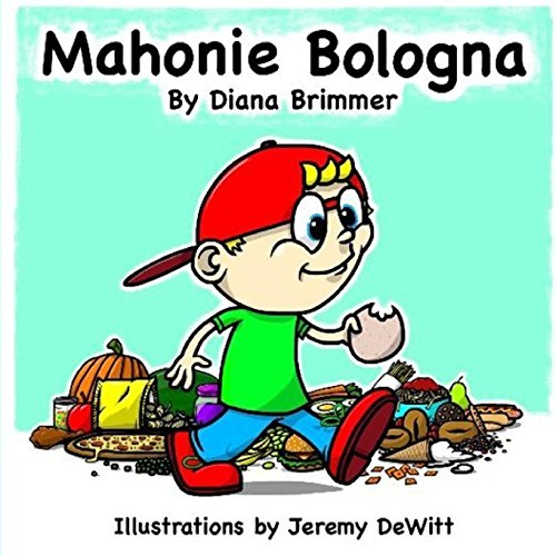 Mahonie Bologna: Mahonie Bologna is a fun childrens book , written by new Author Diana M Brimmer , illustrated by Artist Jeremy J DeWitt.