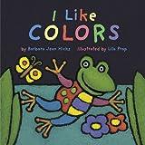 I Like Colors, Barbara Jean Hicks, 1589250575